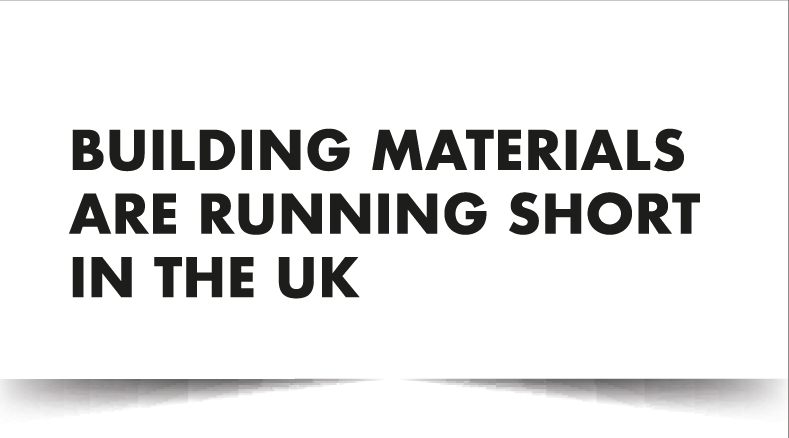 Building materials are running short in the UK
