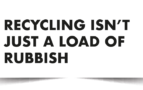 Recycling…isn't just a load of rubbish